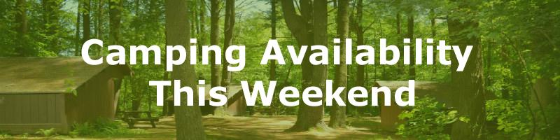 Camping availability this weekend
